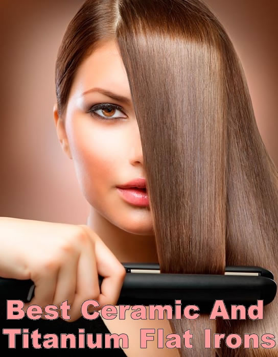 best ceramic and titanium flat iron reviews 2018